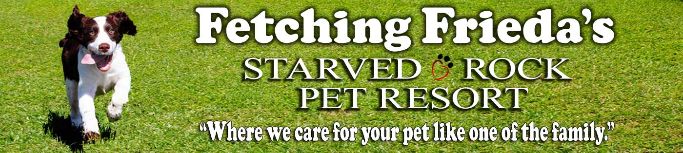 Fetching Frieda's Starved Rock Pet Resort - Where we care for your pet like one of the family.